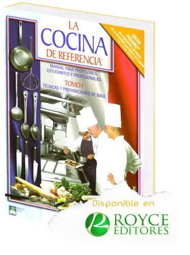 La cocina de referencia tomo i royce editores tienda for Manual de tecnicas de cocina